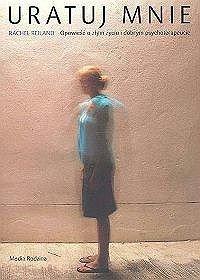 Uratuj-mnie-Opowiesc-o-zlym-zyciu-i-dobrym-psychoterapeucie_Rachel-Reiland,images_product,8,83-7278-192-3